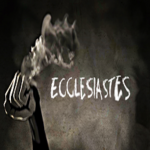 ECCLESIASTES PICTURE WITH TEXT